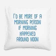 Morning Person Square Canvas Pillow