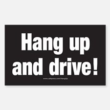 Hang up and drive Bumper Sticker (rectangle)