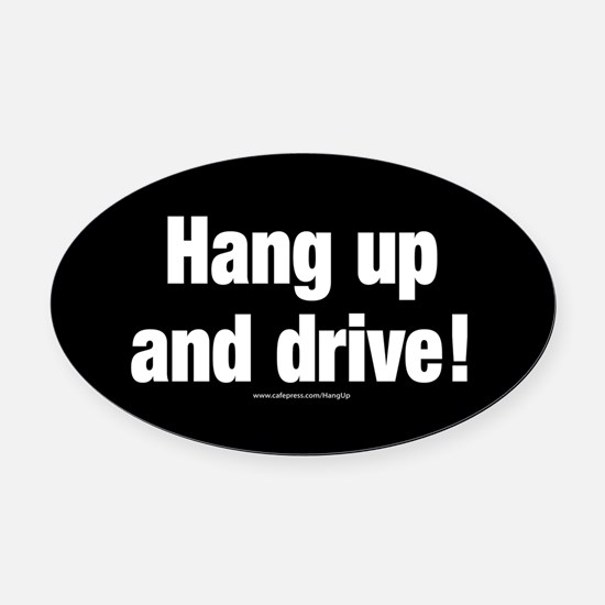 Hang Up And Drive Oval Car Magnet