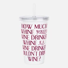 How Much Whine Would a Acrylic Double-wall Tumbler