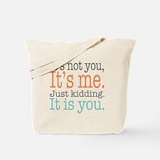 It's Not Me Just Kidding III Tote Bag