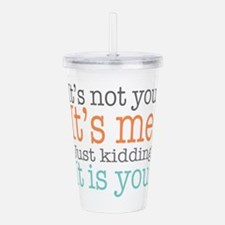 It's Not Me Just K Acrylic Double-wall Tumbler