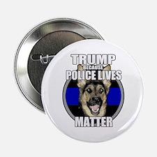 "Trump because police matter 2.25"" Button"