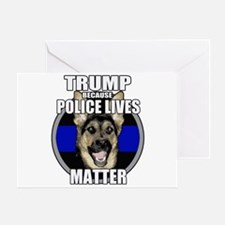 Trump because police matter Greeting Card
