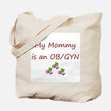 My Mommy is an OB/GYN Tote Bag