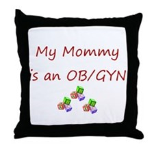 My Mommy is an OB/GYN Throw Pillow