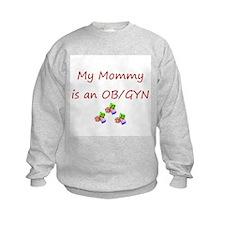 My Mommy is an OB/GYN Sweatshirt