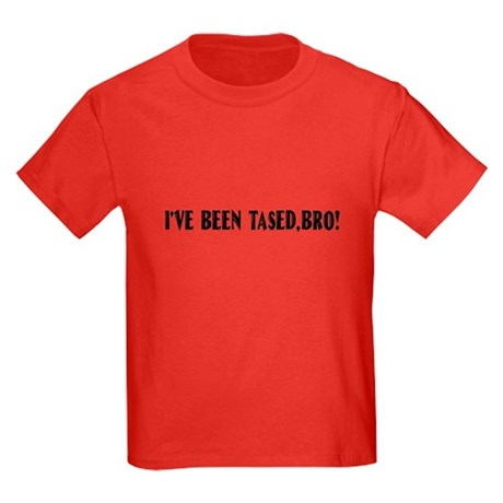 I've Been Tased, Bro! Kids Dark T-Shirt
