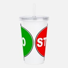 Stop Go Sign Acrylic Double-wall Tumbler