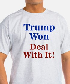 Trump Won Deal With It! T-Shirt