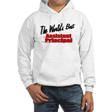"""The World's Best Assistant Principal"" Hoodie Sweatshirt"