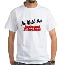 """The World's Best Assistant Principal"" Shirt"