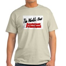 """""""The World's Best Assistant Principal"""" T-Shirt"""