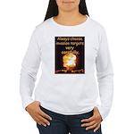 Be Careful Women's Long Sleeve T-Shirt