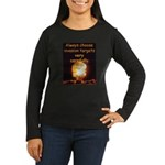 Be Careful Women's Long Sleeve Dark T-Shirt