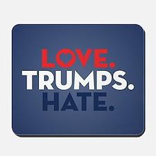Love Trumps Hate Mousepad