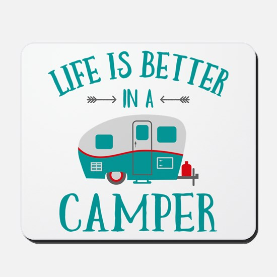 Life's Better Camper Mousepad