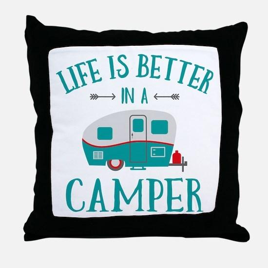 Life's Better Camper Throw Pillow