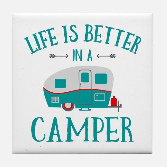 Life's Better Camper Tile Coaster