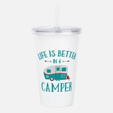 Life's Better Camper Acrylic Double-wall Tumbler