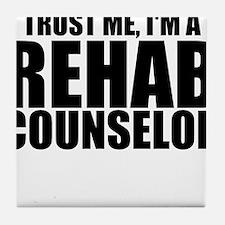 Trust Me, I'm A Rehab Counselor Tile Coaster