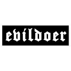 Evildoer! Bumper Bumper Sticker