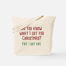 I Got Fat Tote Bag