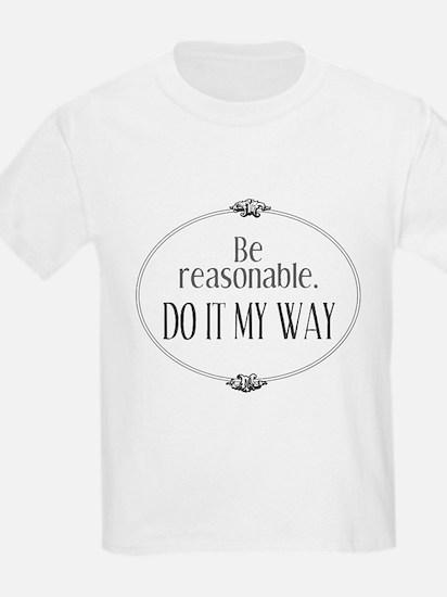 Be Reasonable Do It My Way T-Shirt