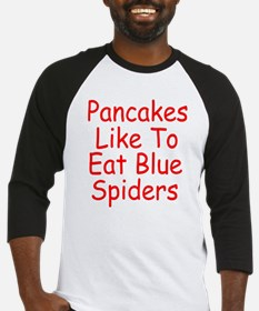 Pancakes Like To Eat Blue Spiders Baseball Jersey