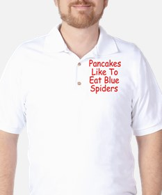 Pancakes Like To Eat Blue Spiders T-Shirt