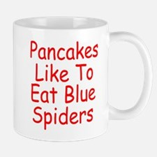 Pancakes Like To Eat Blue Spiders Mug