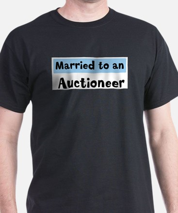 Married to: Auctioneer T-Shirt