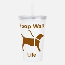 Poop Walk Life Brown D Acrylic Double-wall Tumbler