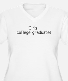 I Is College Graduate Plus Size T-Shirt