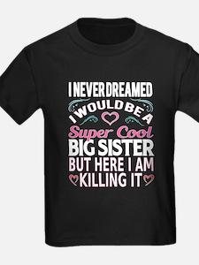Super Cool Big Sister... T-Shirt