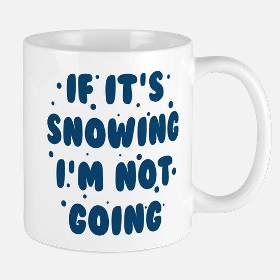 If It's Snowing Mug