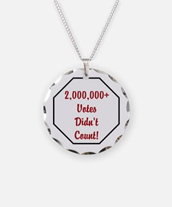Over 2 million votes didnt count Necklace