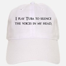 I Play Tuba To Silence The Vo Baseball Baseball Cap