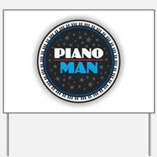 PIANO MAN Yard Sign