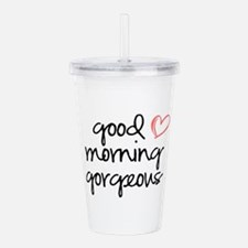 Good Morning Gorgeous Acrylic Double-wall Tumbler
