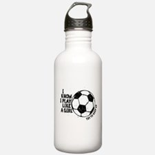 I Know I Play Like A Girl Water Bottle