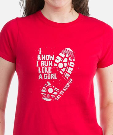 I Know I Run Like a Girl Tee
