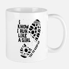 I Know I Run Like a Girl Mug