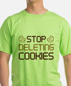 Stop Deleting Cookies T-Shirt