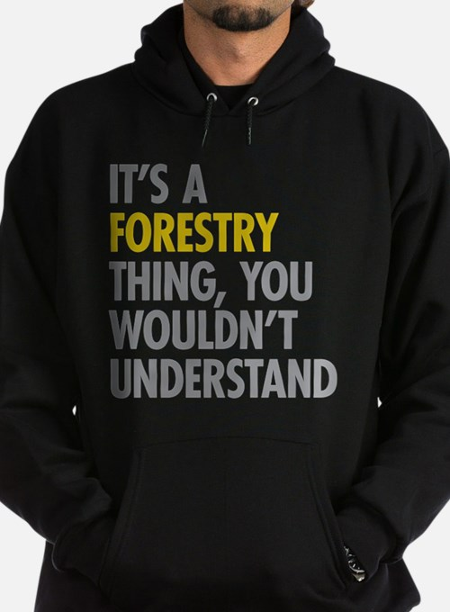 Its A Forestry Thing Sweatshirt