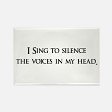 I Sing To Silence The Voices Rectangle Magnet