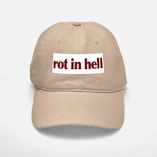 Rot in Hell Baseball Baseball Cap