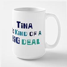 Tina is a big deal Mugs