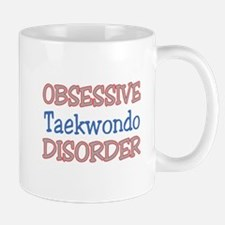 Obsessive Taekwondo disorder Mug