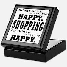 Shopping Makes Me Happy Shopaholic Quote Keepsake